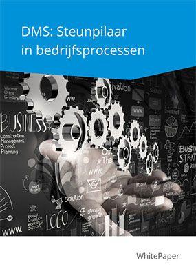 Whitepaper DMS: Steunpilaar in bedrijfsprocessen